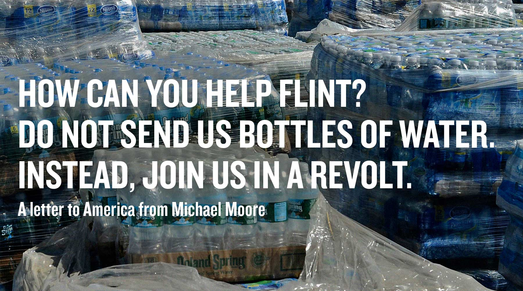 Don't Send Bottled Water | MICHAEL MOORE